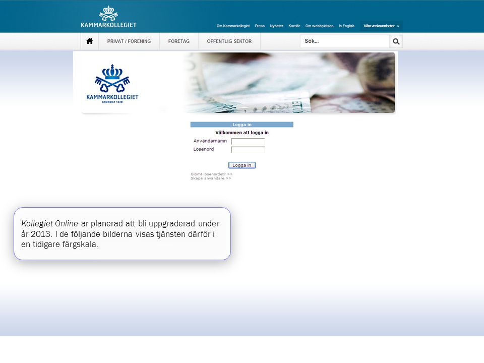 Kollegiet Online är planerad att bli uppgraderad under år 2013
