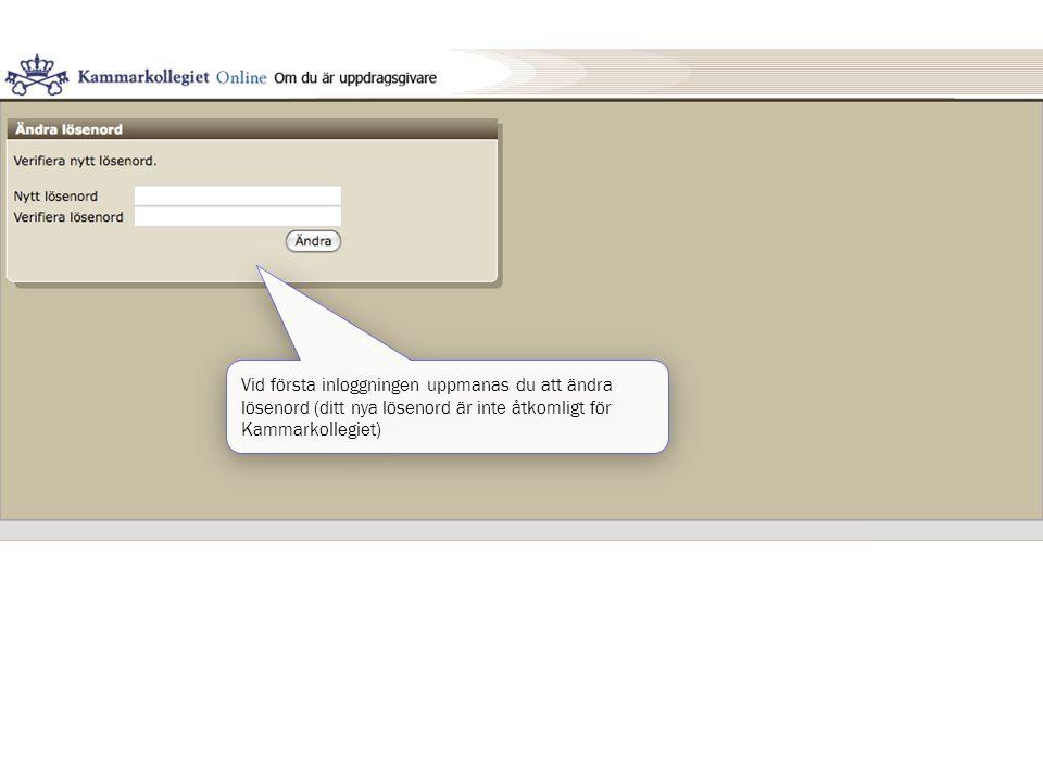 Vid första inloggningen uppmanas du att ändra lösenord (ditt nya lösenord är inte åtkomligt för Kammarkollegiet)