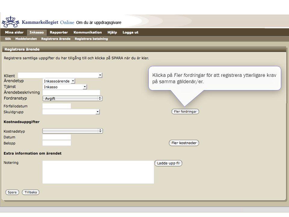 Klicka på Fler fordringar för att registrera ytterligare krav på samma gäldenär/er.