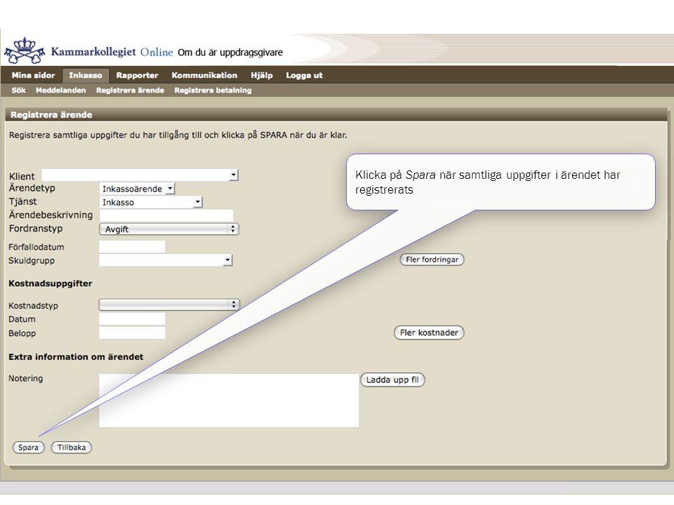 Klicka på Spara när samtliga uppgifter i ärendet har registrerats