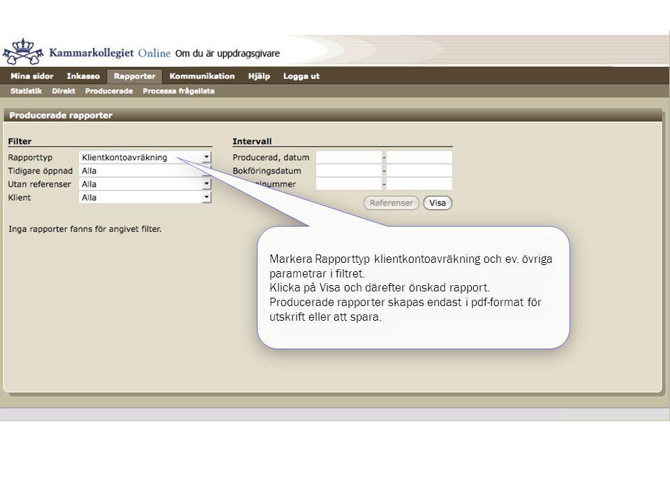Markera Rapporttyp klientkontoavräkning och ev
