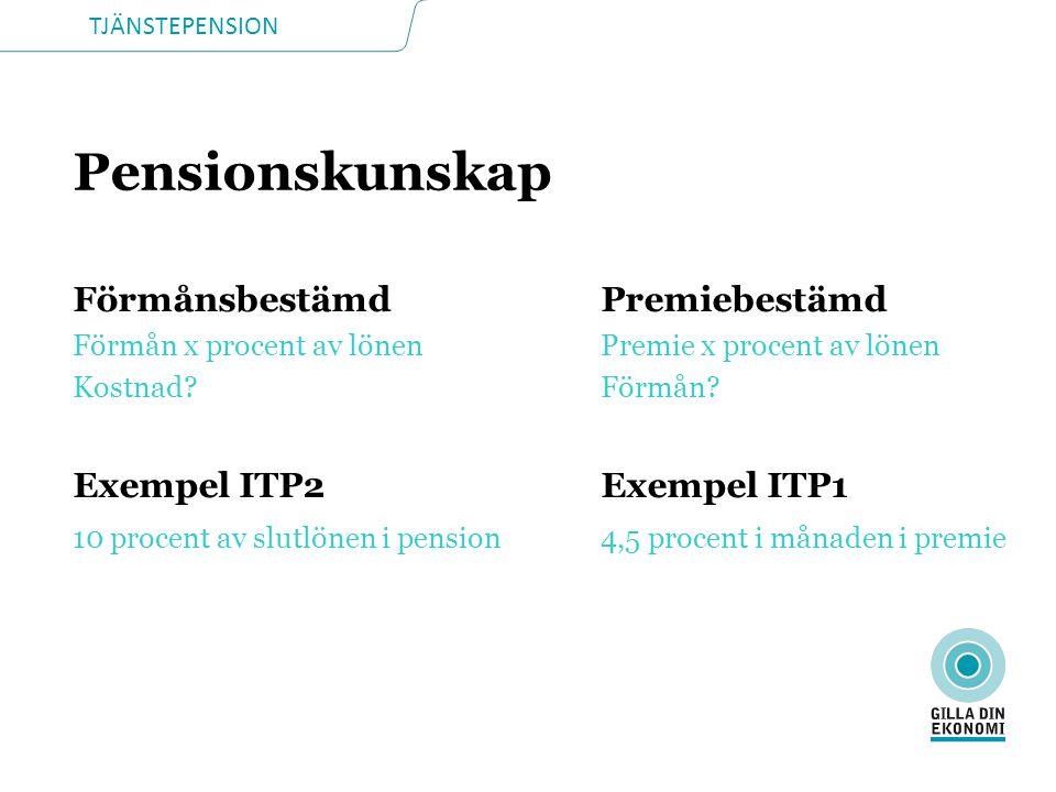 Pensionskunskap Förmånsbestämd Premiebestämd Exempel ITP2 Exempel ITP1