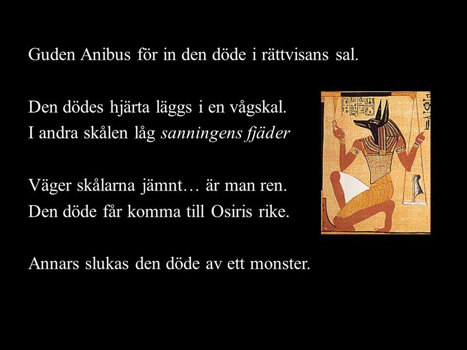Guden Anibus för in den döde i rättvisans sal