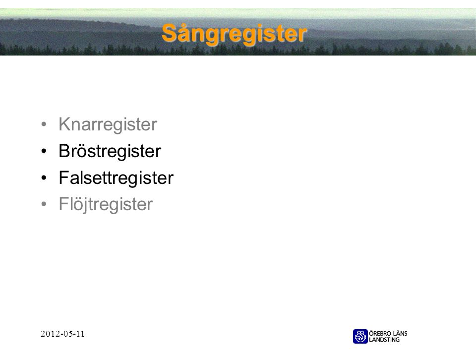 Sångregister Knarregister Bröstregister Falsettregister Flöjtregister