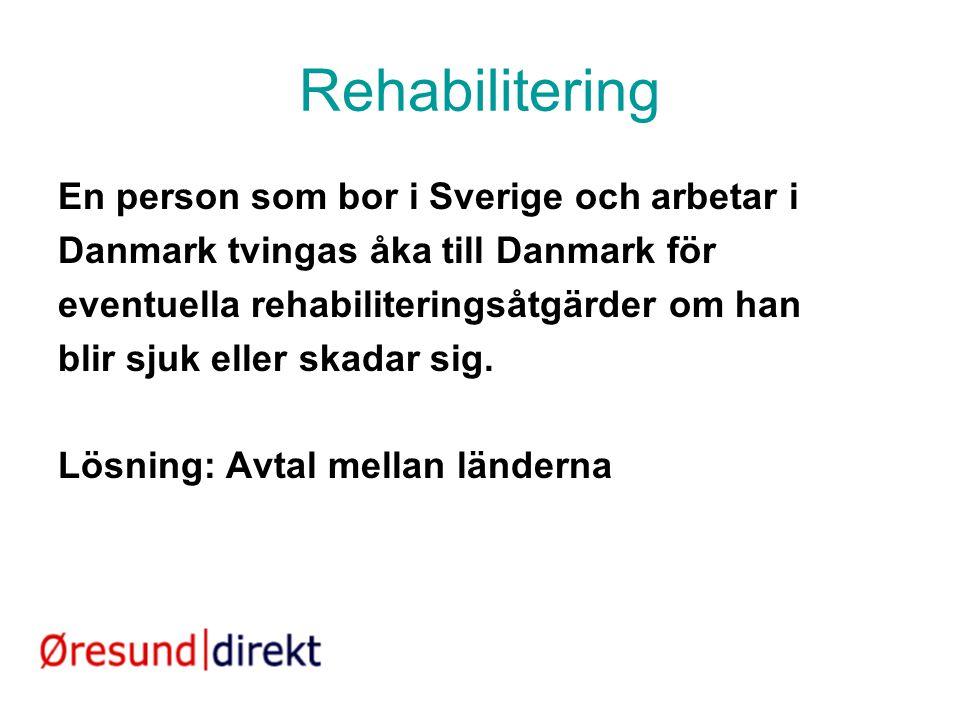 Rehabilitering En person som bor i Sverige och arbetar i