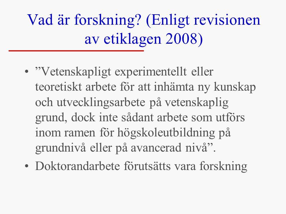 Vad är forskning (Enligt revisionen av etiklagen 2008)