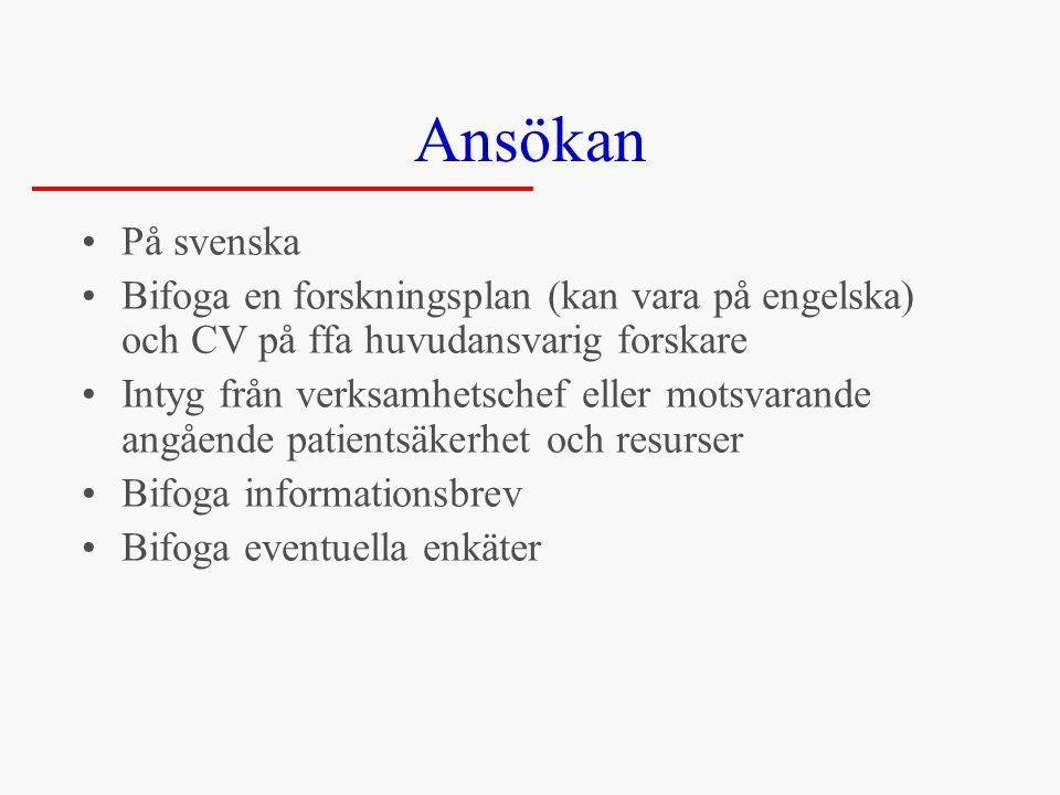 Ansökan På svenska. Bifoga en forskningsplan (kan vara på engelska) och CV på ffa huvudansvarig forskare.