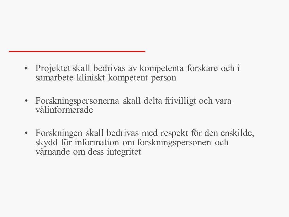 Projektet skall bedrivas av kompetenta forskare och i samarbete kliniskt kompetent person