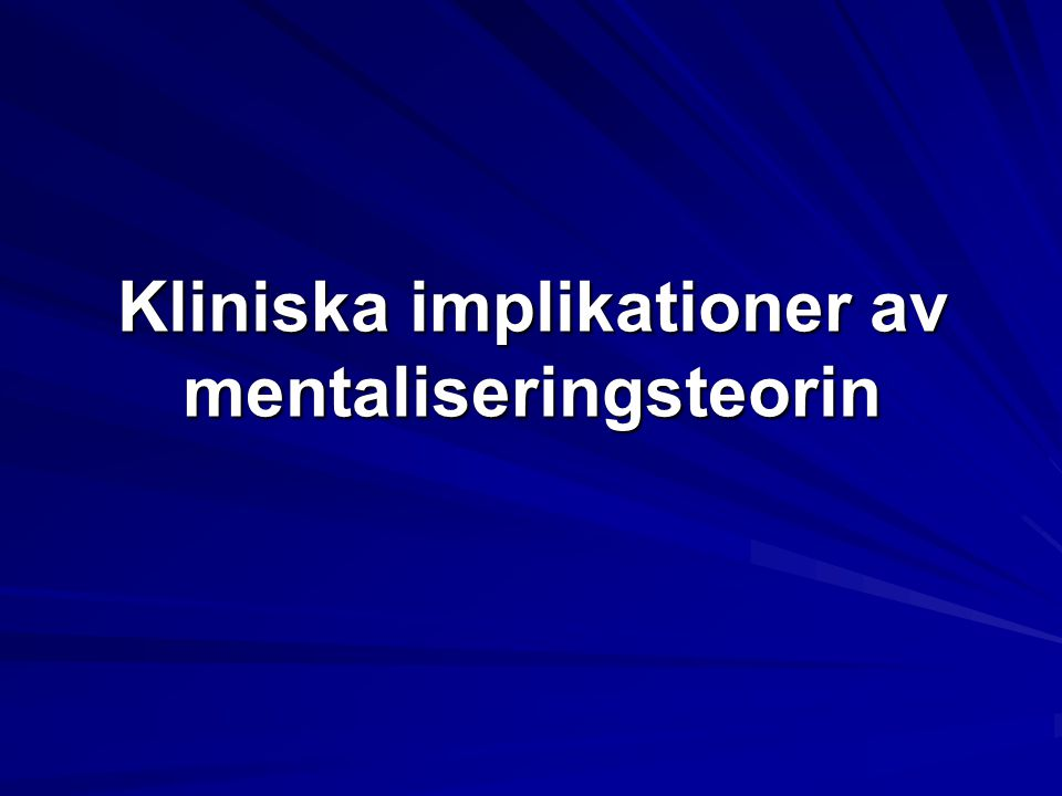 Kliniska implikationer av mentaliseringsteorin