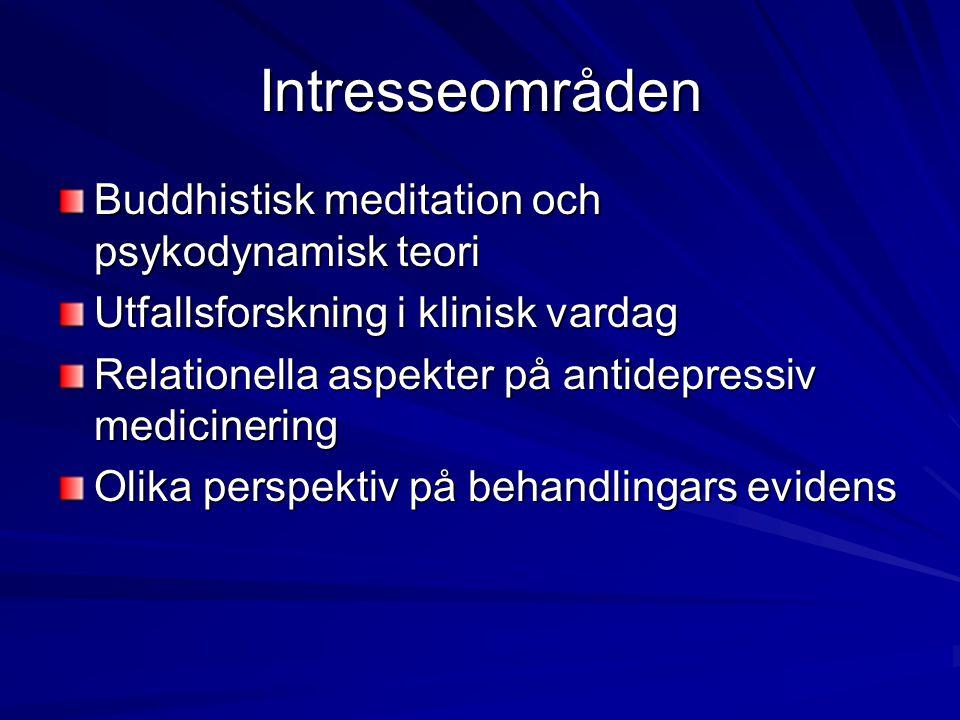 Intresseområden Buddhistisk meditation och psykodynamisk teori