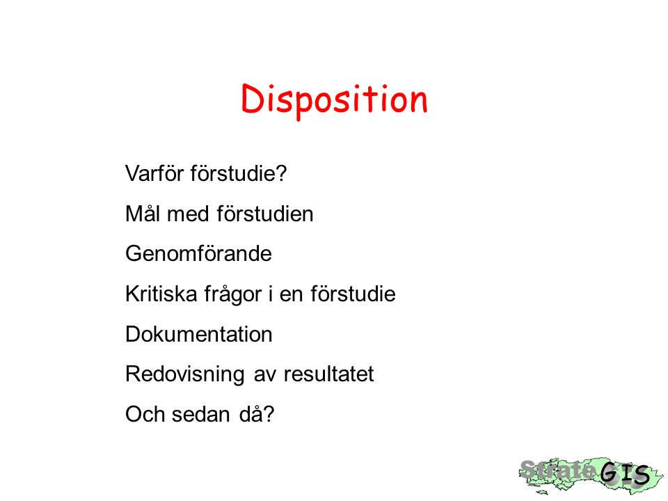 Disposition Varför förstudie Mål med förstudien Genomförande