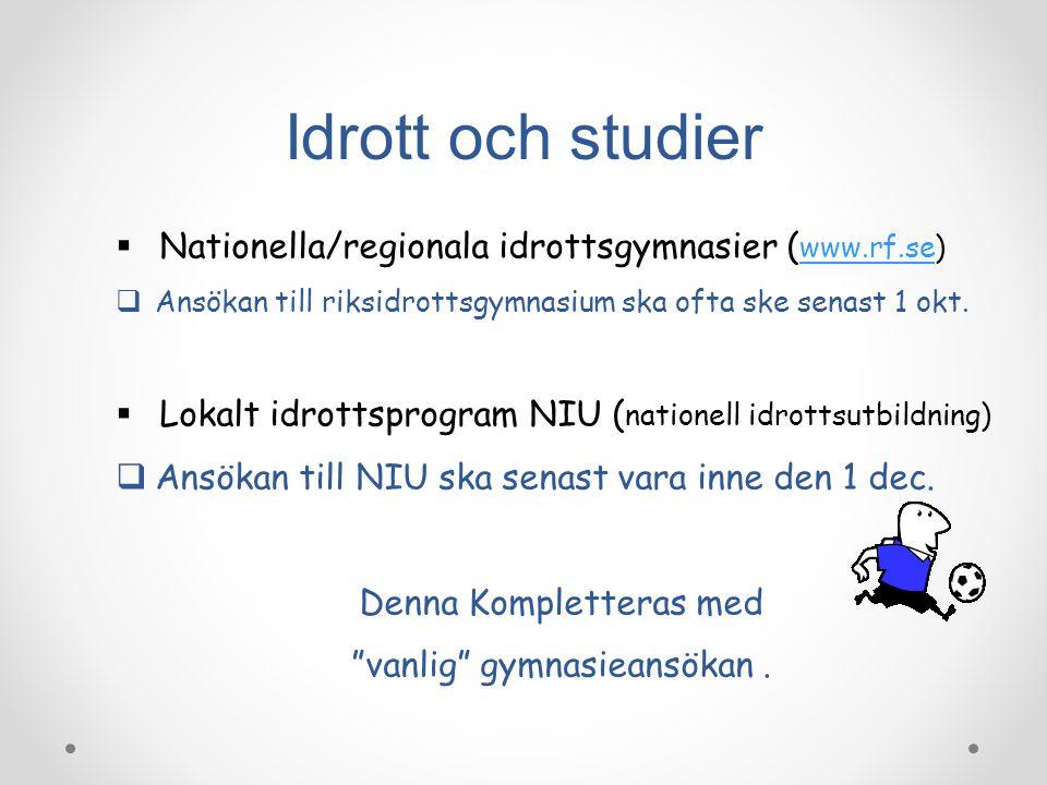 Idrott och studier Nationella/regionala idrottsgymnasier (www.rf.se)