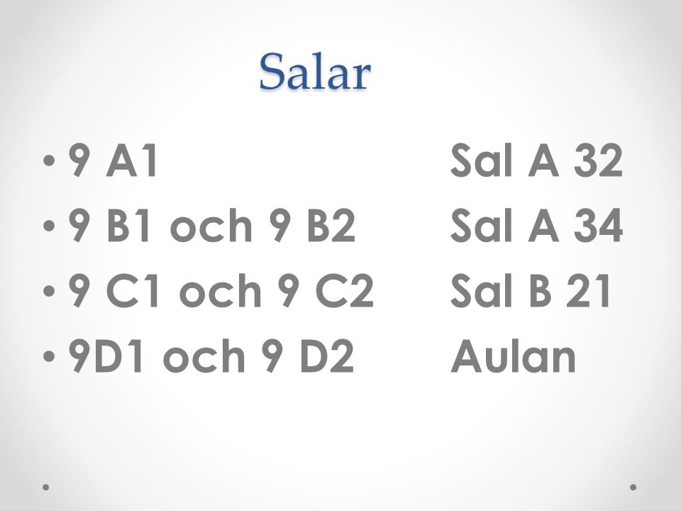Salar 9 A1 Sal A 32 9 B1 och 9 B2 Sal A 34 9 C1 och 9 C2 Sal B 21