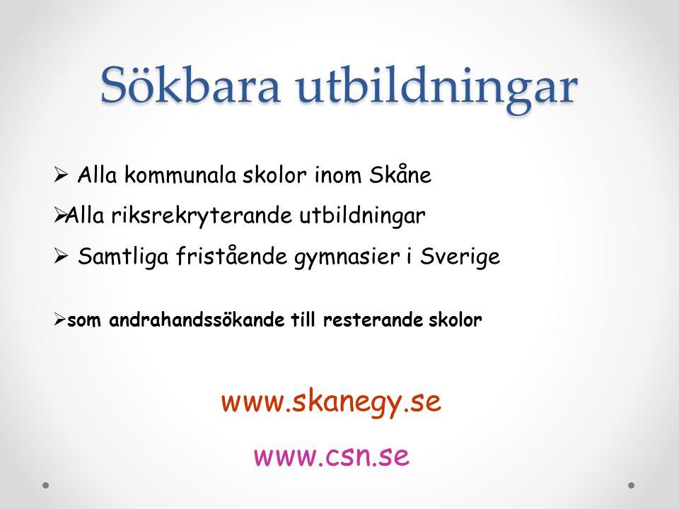 Sökbara utbildningar www.skanegy.se www.csn.se