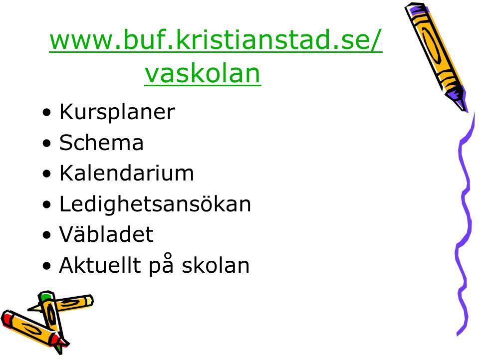 www.buf.kristianstad.se/vaskolan Kursplaner Schema Kalendarium