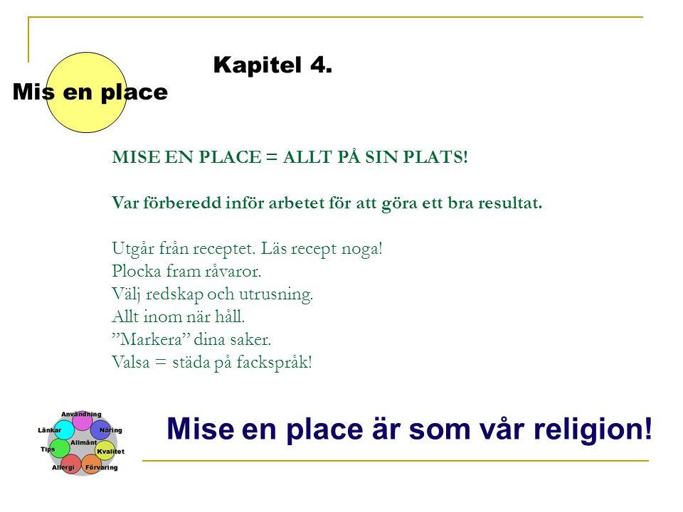 Mise en place är som vår religion!