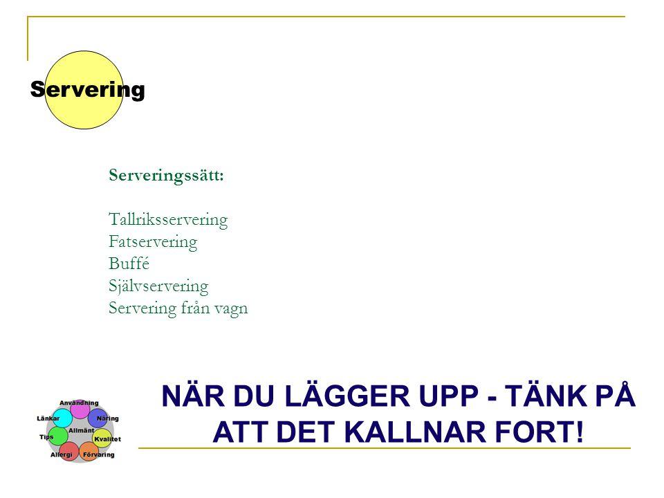NÄR DU LÄGGER UPP - TÄNK PÅ ATT DET KALLNAR FORT!