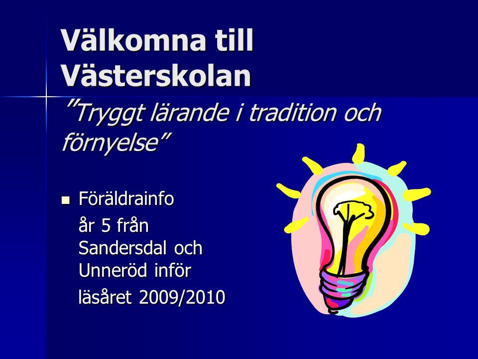 Välkomna till Västerskolan Tryggt lärande i tradition och förnyelse