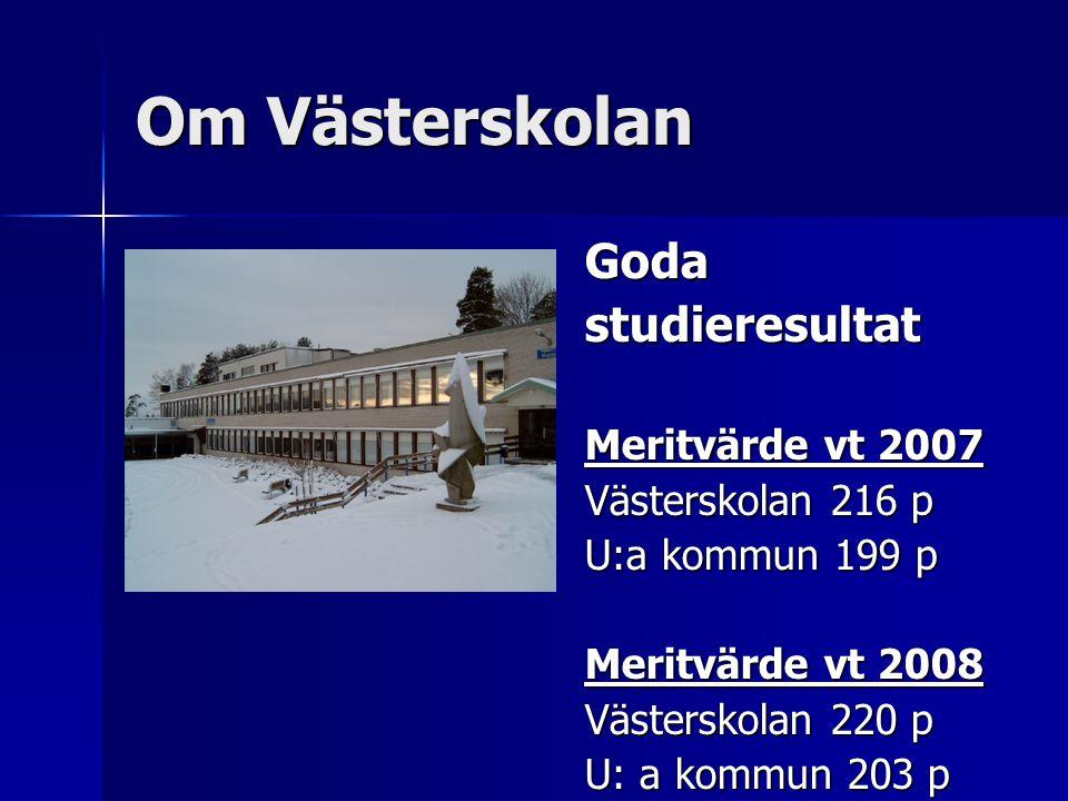 Om Västerskolan Goda studieresultat Meritvärde vt 2007