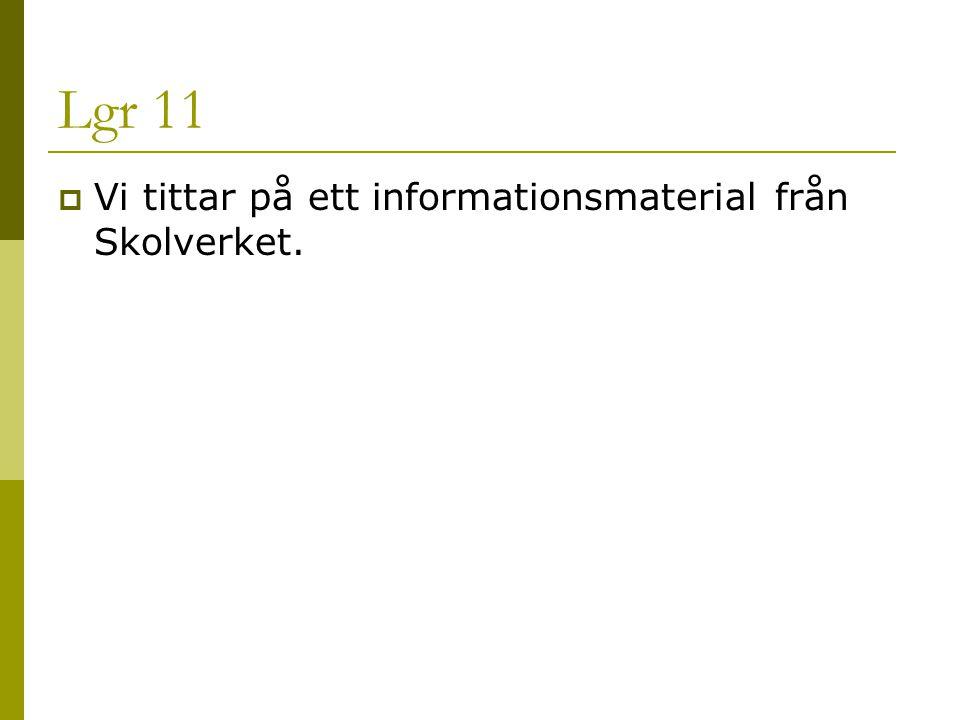 Lgr 11 Vi tittar på ett informationsmaterial från Skolverket.