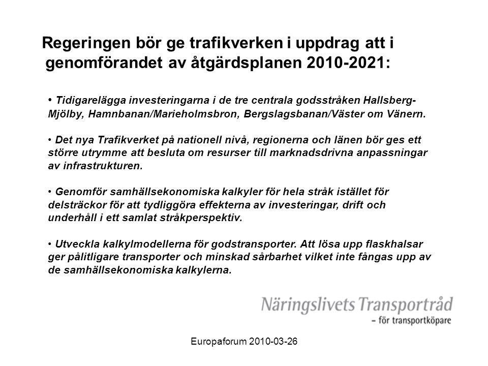 Regeringen bör ge trafikverken i uppdrag att i genomförandet av åtgärdsplanen 2010-2021: