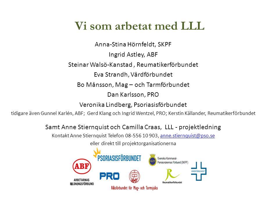 Vi som arbetat med LLL Anna-Stina Hörnfeldt, SKPF Ingrid Astley, ABF