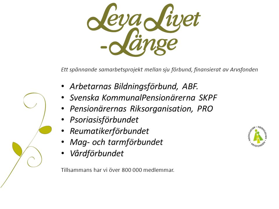Arbetarnas Bildningsförbund, ABF. Svenska KommunalPensionärerna SKPF