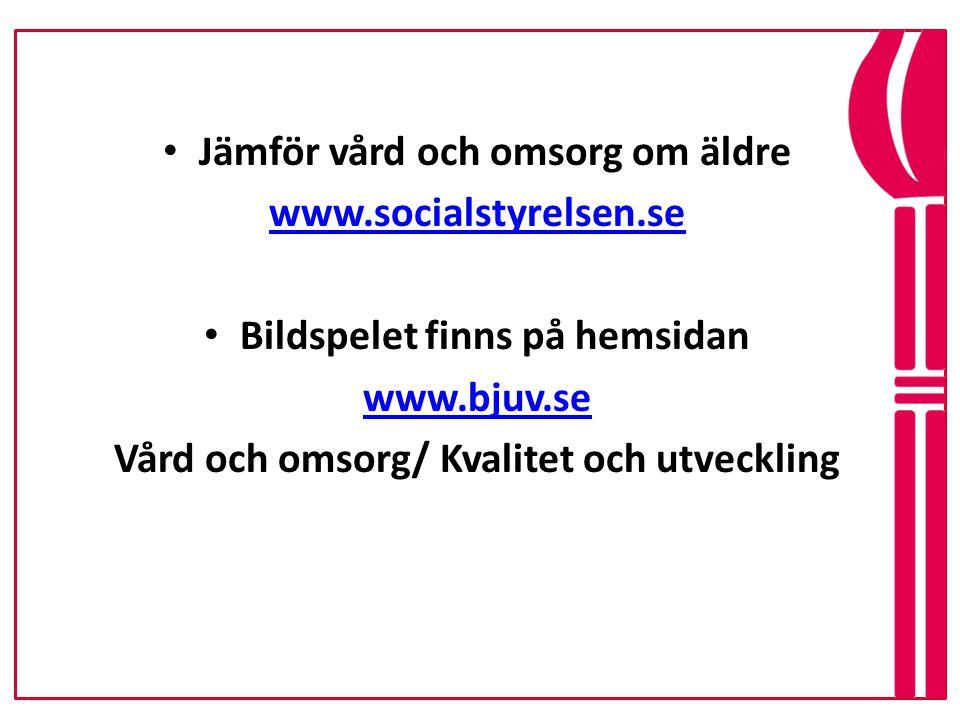 Jämför vård och omsorg om äldre www.socialstyrelsen.se