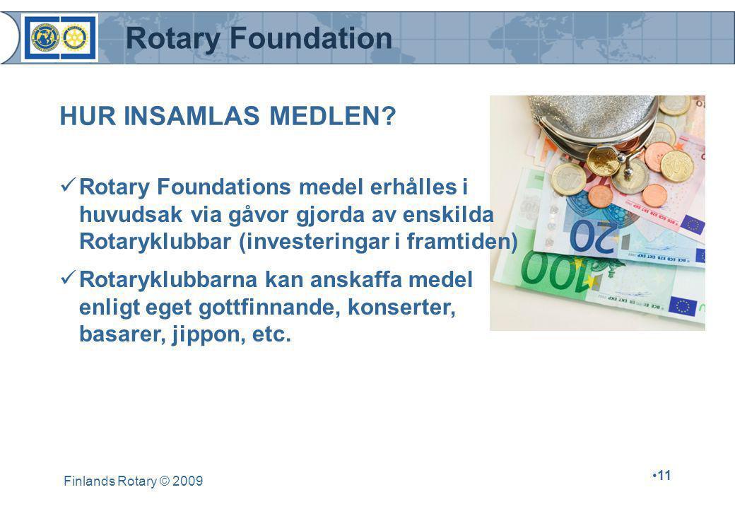 HUR INSAMLAS MEDLEN Rotary Foundations medel erhålles i huvudsak via gåvor gjorda av enskilda Rotaryklubbar (investeringar i framtiden)