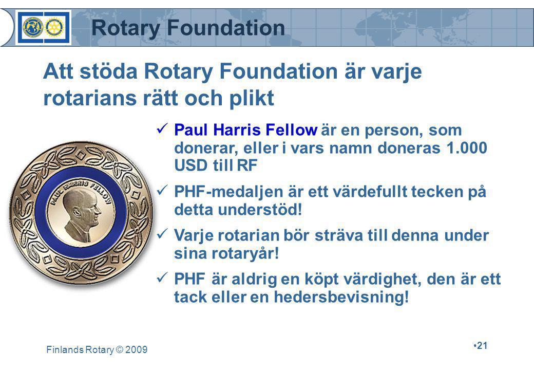 Att stöda Rotary Foundation är varje rotarians rätt och plikt
