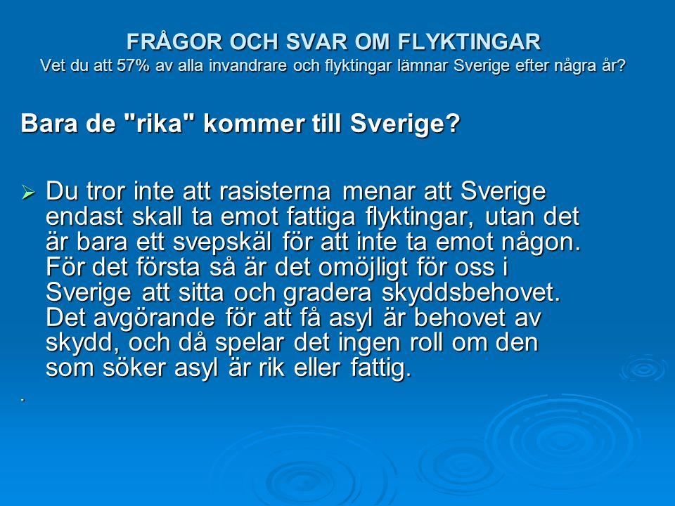 Bara de rika kommer till Sverige