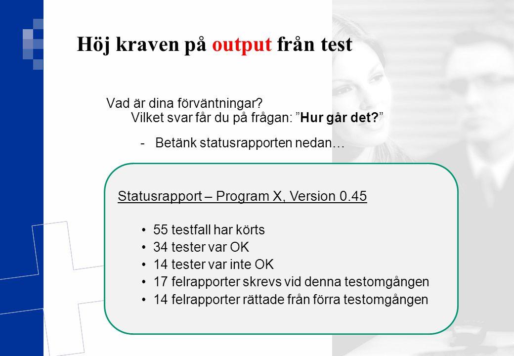 Höj kraven på output från test