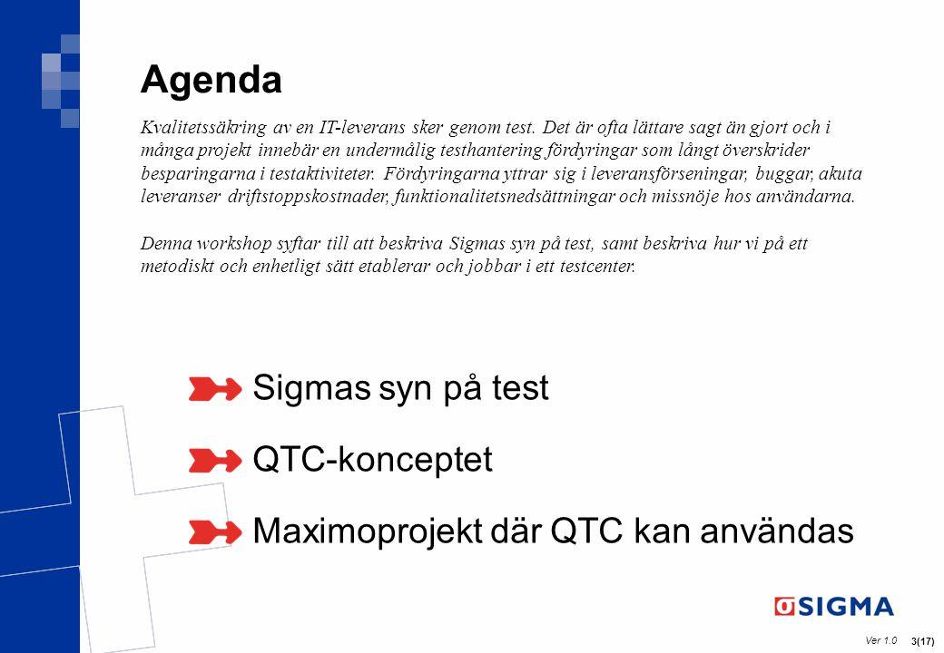 Agenda Sigmas syn på test QTC-konceptet