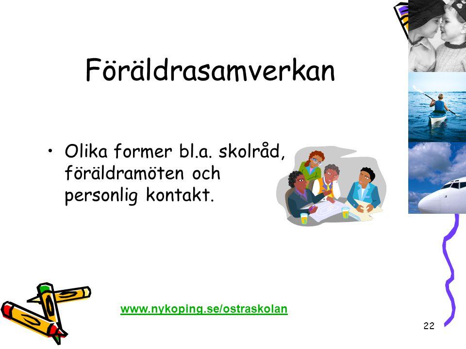 Föräldrasamverkan Olika former bl.a. skolråd, föräldramöten och personlig kontakt.