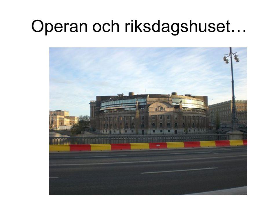 Operan och riksdagshuset…