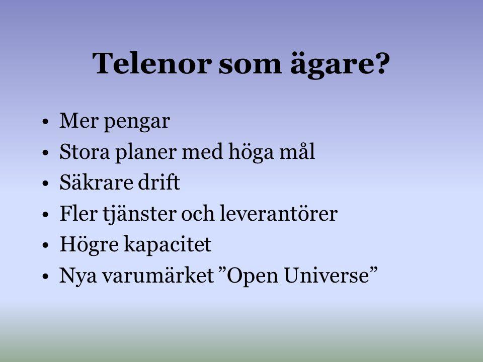 Telenor som ägare Mer pengar Stora planer med höga mål Säkrare drift