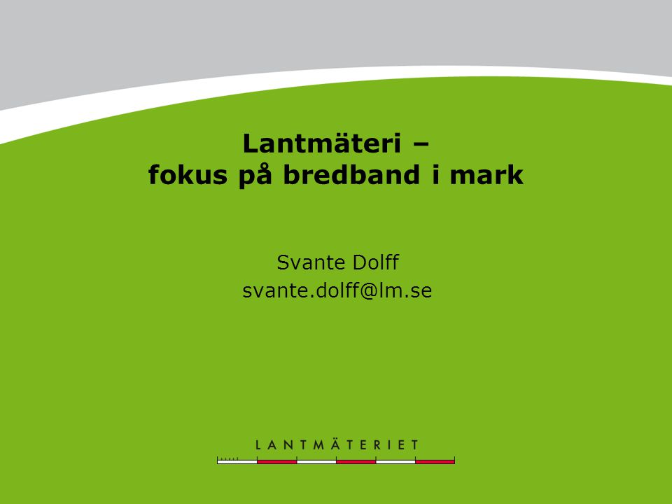 Lantmäteri – fokus på bredband i mark
