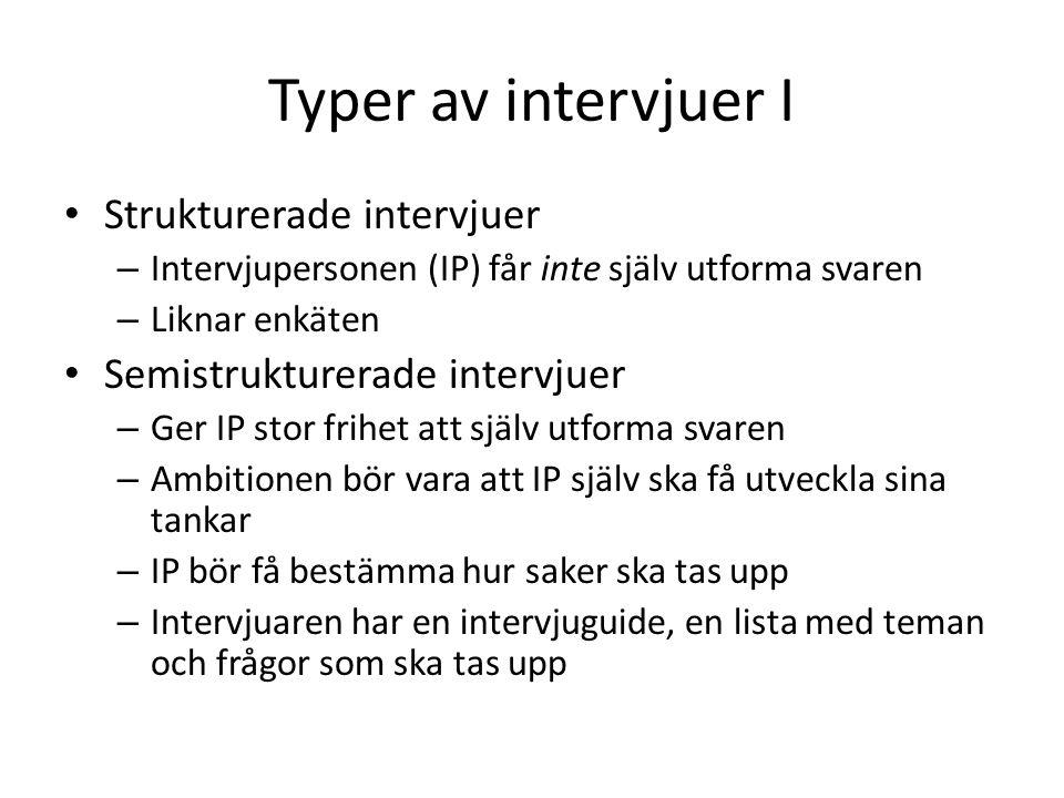 Typer av intervjuer I Strukturerade intervjuer