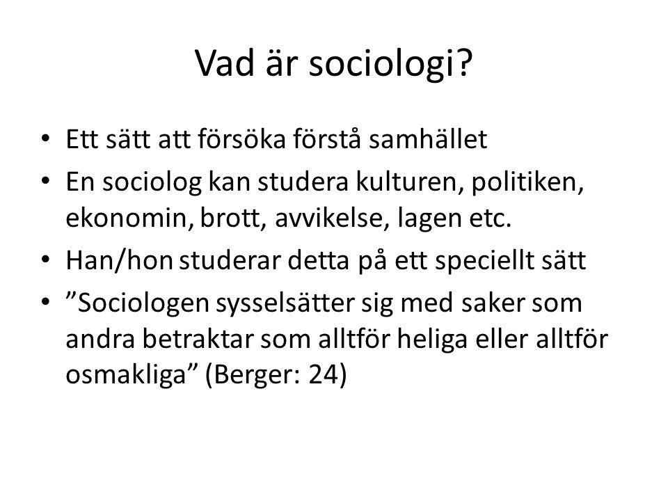 Vad är sociologi Ett sätt att försöka förstå samhället