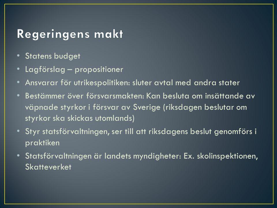 Regeringens makt Statens budget Lagförslag – propositioner
