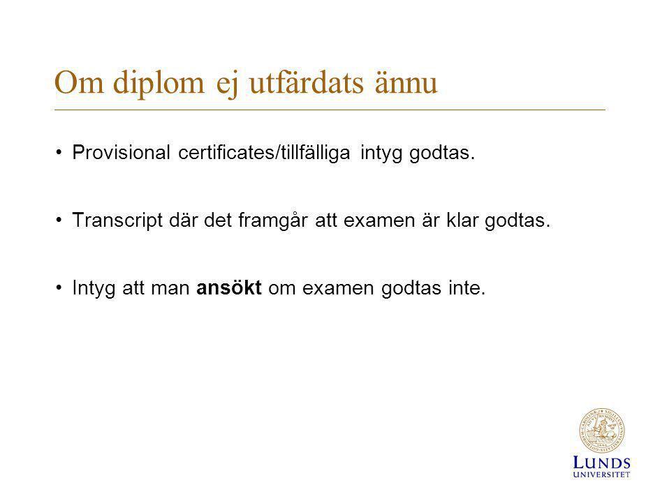 Om diplom ej utfärdats ännu