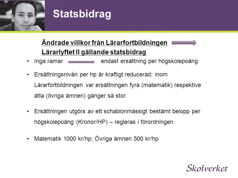 Statsbidrag Ändrade villkor från Lärarfortbildningen