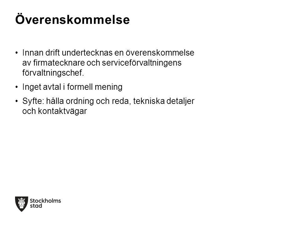 Överenskommelse Innan drift undertecknas en överenskommelse av firmatecknare och serviceförvaltningens förvaltningschef.