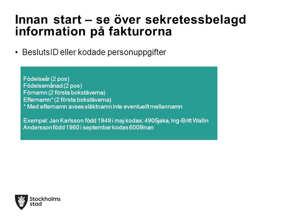 Innan start – se över sekretessbelagd information på fakturorna