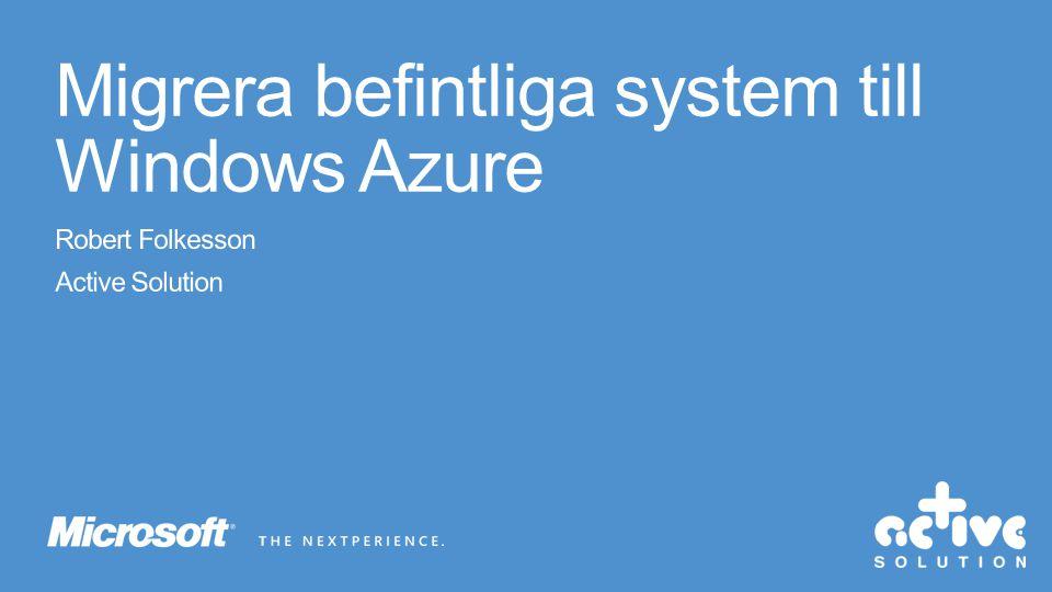 Migrera befintliga system till Windows Azure
