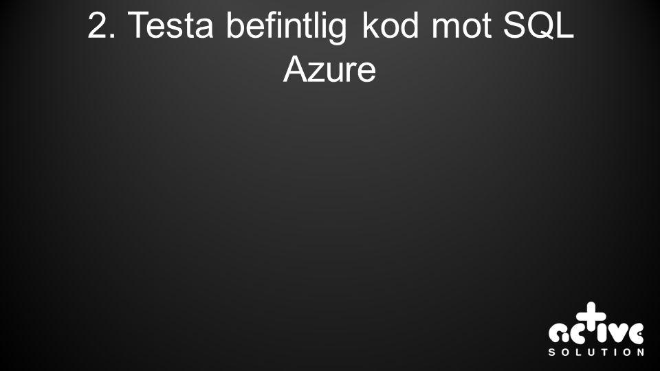 2. Testa befintlig kod mot SQL Azure