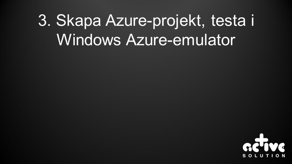 3. Skapa Azure-projekt, testa i Windows Azure-emulator