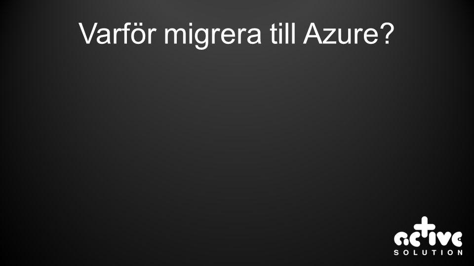Varför migrera till Azure