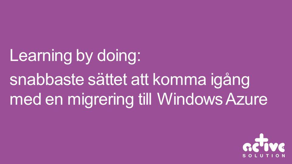 snabbaste sättet att komma igång med en migrering till Windows Azure