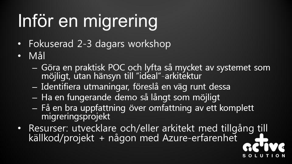 Inför en migrering Fokuserad 2-3 dagars workshop Mål